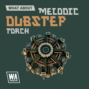 Melodic Dubstep Torch